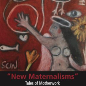 """New Maternalisms"": Tales of Motherwork (Dislodging the Unthinkable)"